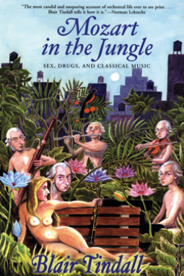 Mozart in the Jungle - Blair Tindall
