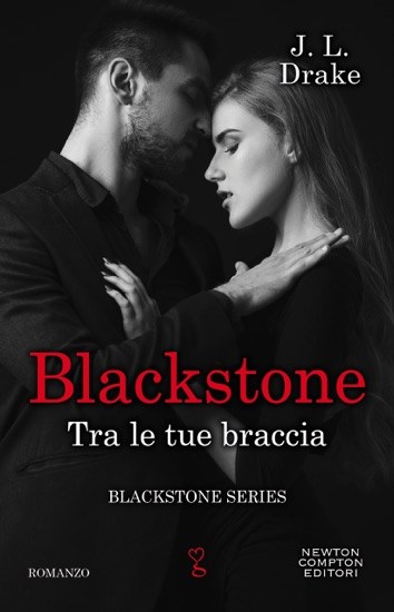 Blackstone. Tra le tue braccia by JL Drake PDF Download