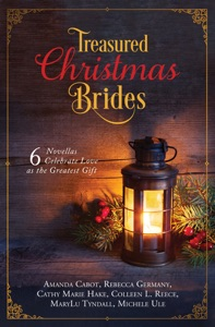 Treasured Christmas Brides - Amanda Cabot, Rebecca Germany, Cathy Marie Hake, Colleen L. Reece, MaryLu Tyndall & Michelle Ule pdf download