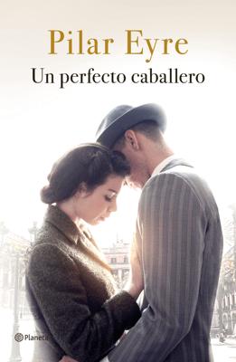 Un perfecto caballero - Pilar Eyre pdf download