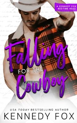 Falling for the Cowboy - Kennedy Fox pdf download