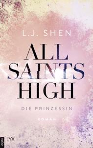 All Saints High - Die Prinzessin - L.J. Shen pdf download