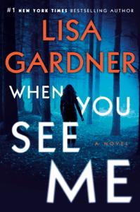 When You See Me - Lisa Gardner pdf download