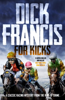 For Kicks - Dick Francis pdf download