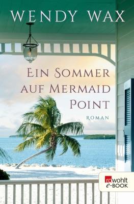 Ein Sommer auf Mermaid Point - Wendy Wax pdf download