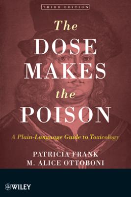 The Dose Makes the Poison - Patricia Frank & M. Alice Ottoboni