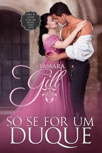 Só se for um duque - Tamara Gill pdf download