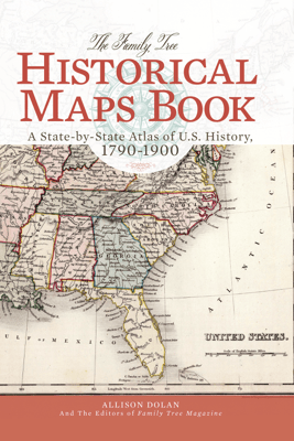 The Family Tree Historical Maps Book - Allison Dolan & Family Tree Editors
