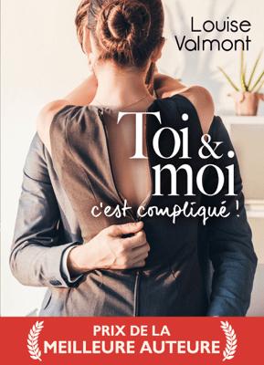 Toi & moi, c'est compliqué! - Louise Valmont pdf download