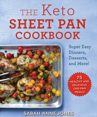 The Keto Sheet Pan Cookbook - Sarah Anne Jones pdf download