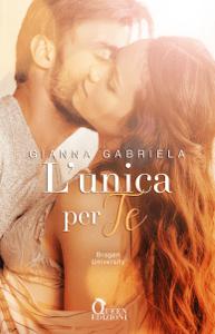 L'unica per te - Gianna Gabriela pdf download