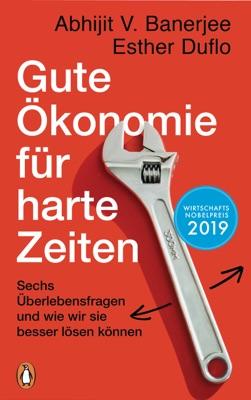 Gute Ökonomie für harte Zeiten - Esther Duflo & Abhijit V. Banerjee pdf download