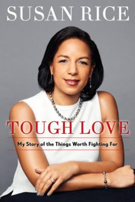 Tough Love - Susan Rice