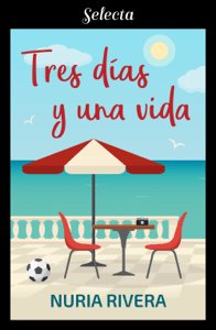 Tres días y una vida - Nuria Rivera pdf download