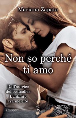Non so perché ti amo - Mariana Zapata pdf download