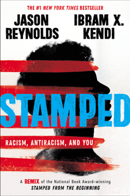 Stamped: Racism, Antiracism, and You - Jason Reynolds & Ibram X. Kendi pdf download