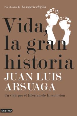 Vida, la gran historia - Juan Luis Arsuaga