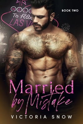 Married by Mistake - Book Two - Victoria Snow pdf download