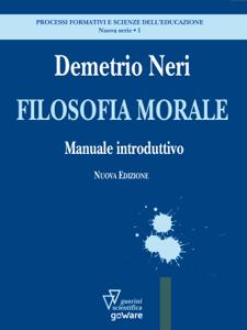 Filosofia morale. Manuale introduttivo - Demetrio Neri pdf download