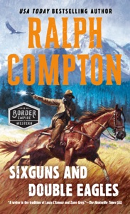 Sixguns and Double Eagles - Ralph Compton pdf download