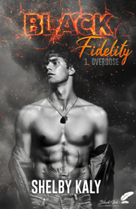 Black Fidelity, tome 1 : Overdose - Shelby Kaly pdf download