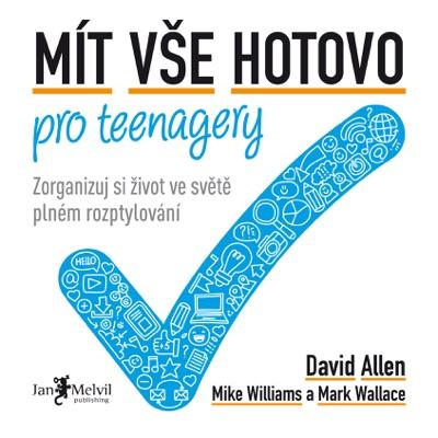 Mít vše hotovo pro teenagery - David Allen pdf download