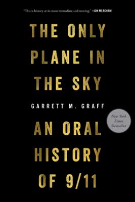 The Only Plane in the Sky - Garrett M. Graff