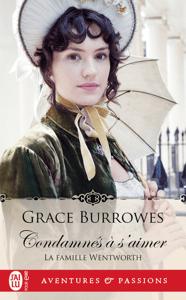 La famille Wentworth (Tome 1) - Condamnés à s'aimer - Grace Burrowes pdf download