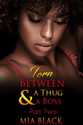 Torn Between A Thug & A Boss 2 - Mia Black