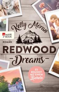 Redwood Dreams – Es beginnt mit einem Lächeln - Kelly Moran pdf download