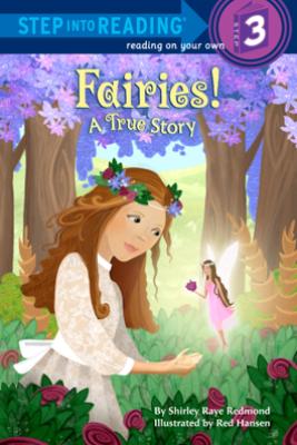 Fairies! A True Story - Shirley Raye Redmond & Red Hansen