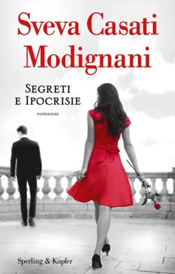 Segreti e ipocrisie - Sveva Casati Modignani pdf download