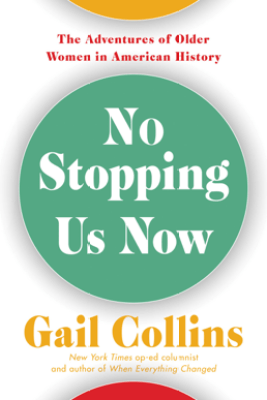 No Stopping Us Now - Gail Collins