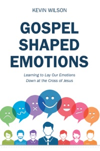 Gospel Shaped Emotions - Kevin Wilson pdf download