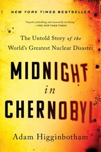 Midnight in Chernobyl - Adam Higginbotham pdf download