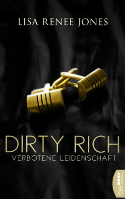 Dirty Rich - Verbotene Leidenschaft - Lisa Renee Jones pdf download