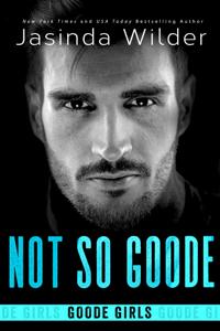 Not So Goode - Jasinda Wilder pdf download