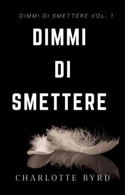 Dimmi di Smettere - Charlotte Byrd pdf download