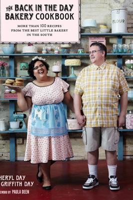 The Back in the Day Bakery Cookbook - Cheryl Day & Griffith Day