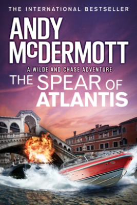 The Spear of Atlantis (Wilde/Chase 14) - Andy McDermott