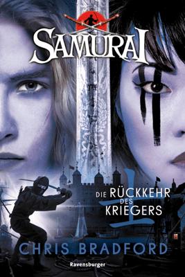 Samurai, Band 9: Die Rückkehr des Kriegers - Chris Bradford pdf download