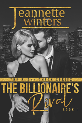 The Billionaire's Rival - Jeannette Winters