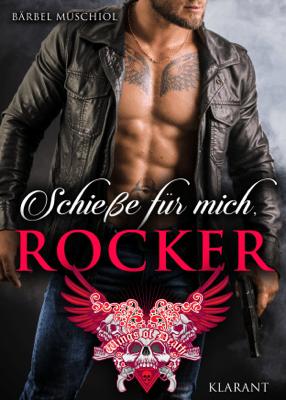 Schieße für mich, Rocker - Bärbel Muschiol pdf download