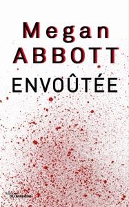Envoutée - Megan Abbott pdf download