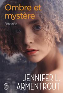 Ombre et mystère (Tome 3) - Fascinée - Jennifer L. Armentrout pdf download