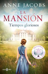 La mansión. Tiempos gloriosos - Anne Jacobs pdf download