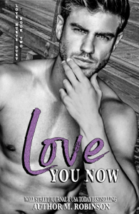 Love You Now - M. Robinson pdf download