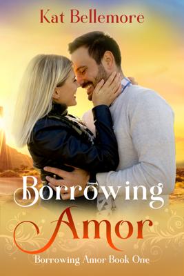 Borrowing Amor - Kat Bellemore