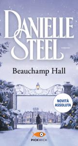 Beauchamp Hall (versione italiana) - Danielle Steel pdf download