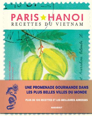 Les recettes culte - Hanoï - Restaurant Paris-Hanoi, Hando Youssouf & Charlotte Lascève pdf download
